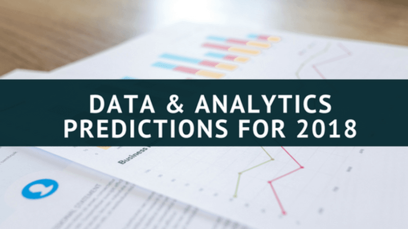 Data & Analytics Predictions for 2018