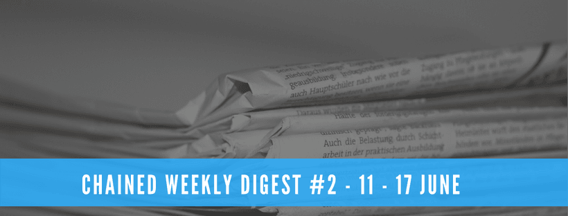 Chained Weekly Digest #2 - 11 - 17 June