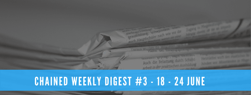 Chained Weekly Digest #3 - 18 - 24 June
