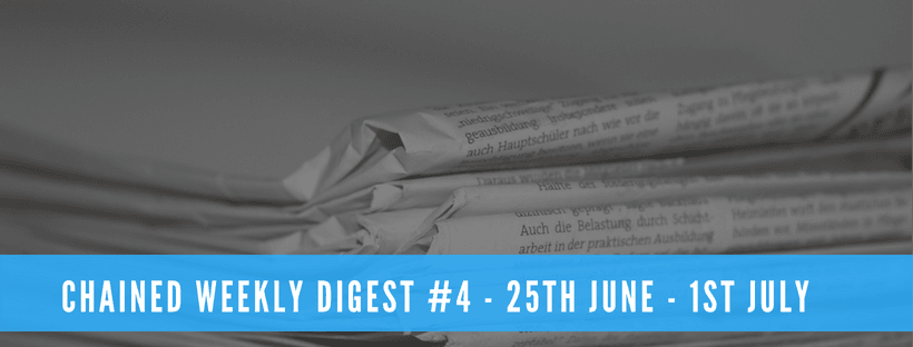 Chained Weekly Digest #4 - 25th June - 1st July