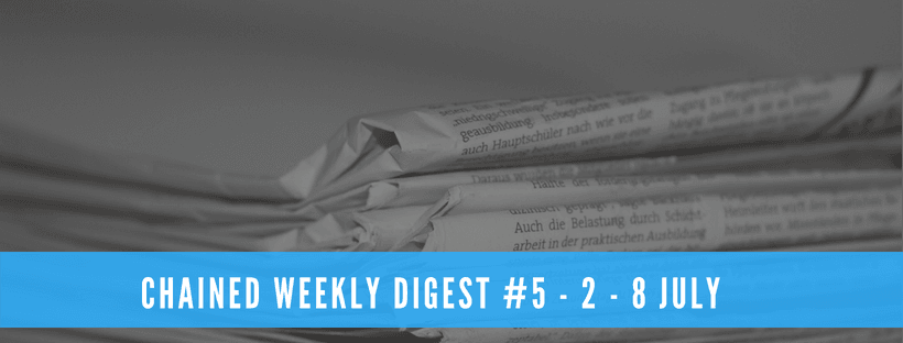 Chained Weekly Digest #5 - 2 - 8 July
