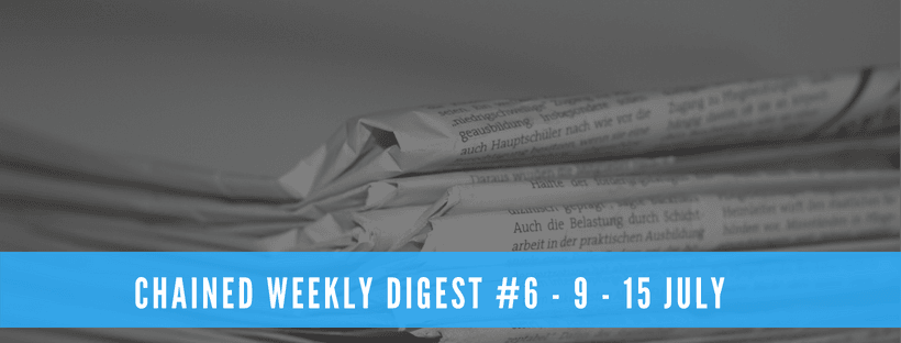 Chained Weekly Digest #6 - 9 - 15 July