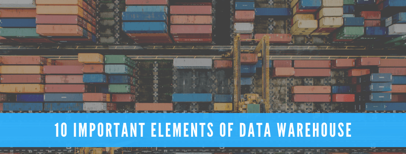 10 Important Elements Of Data Warehouse