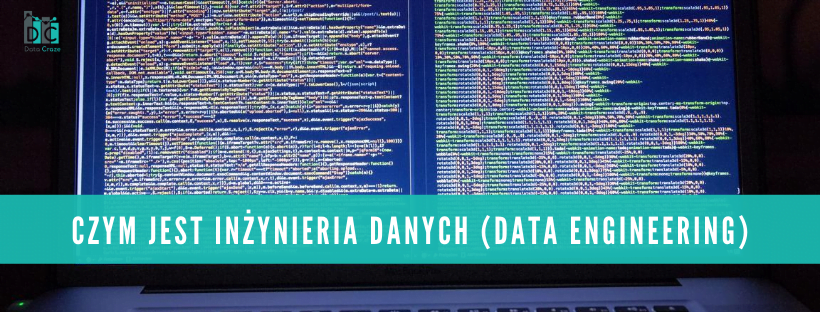Czym jest inżynieria danych (data engineering)